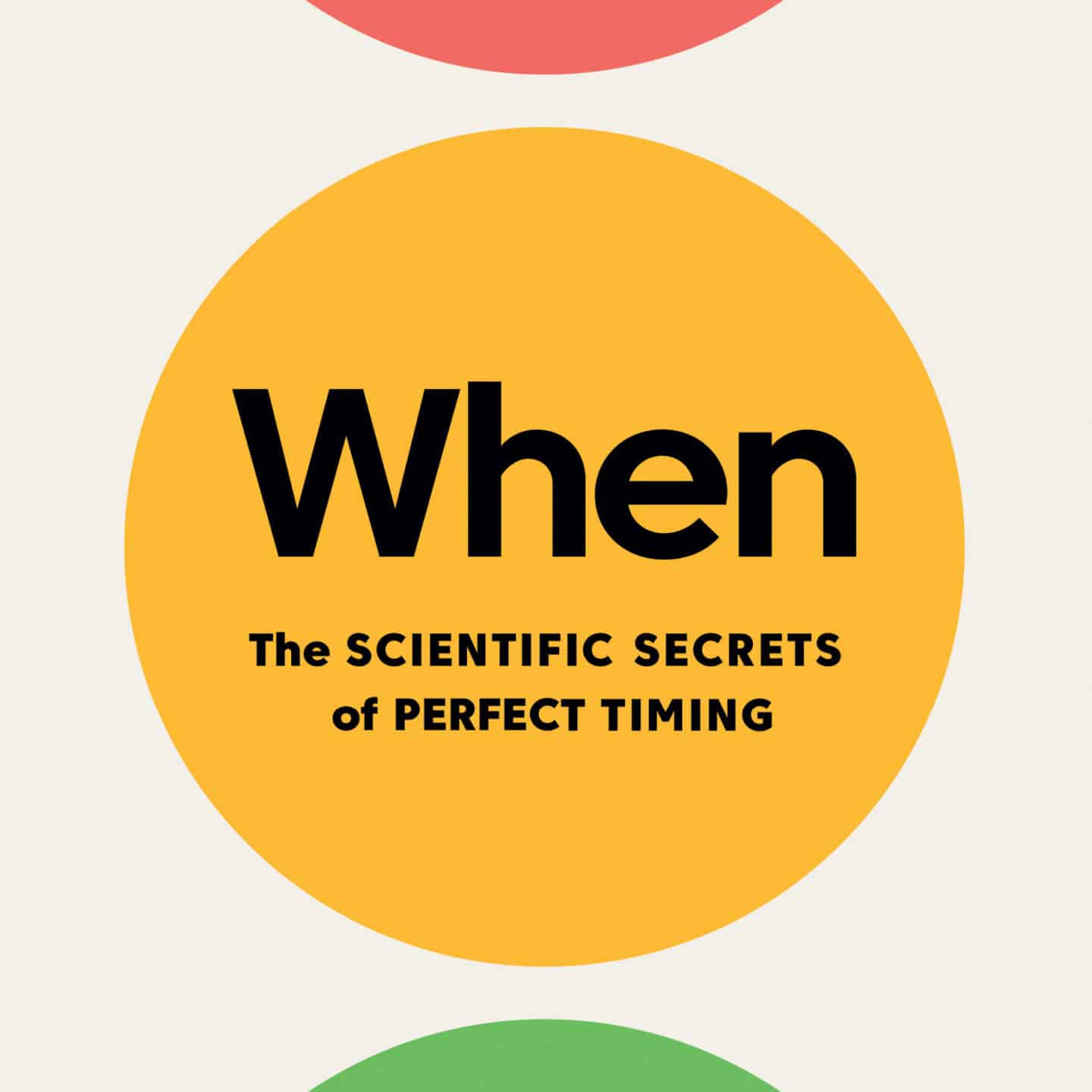 When: The Scientific Secrets of Perfect Timing Book Review