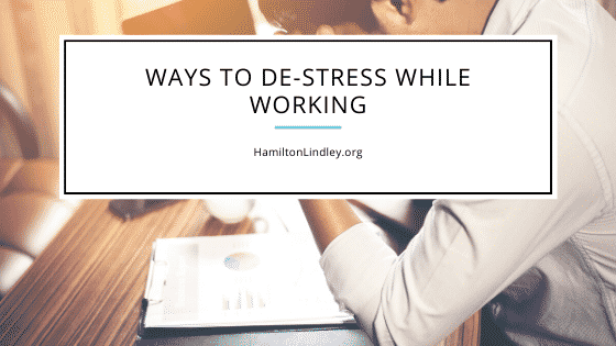 Ways to De-Stress While Working