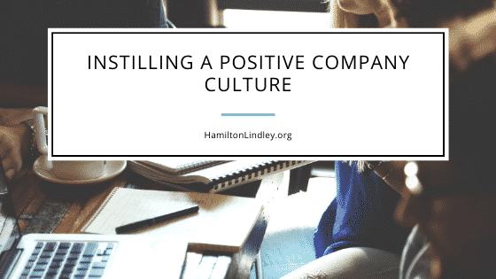 Instilling a Positive Company Culture
