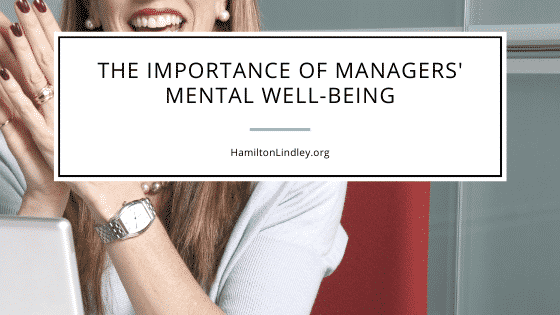 The Importance of Managers' Mental Well-Being
