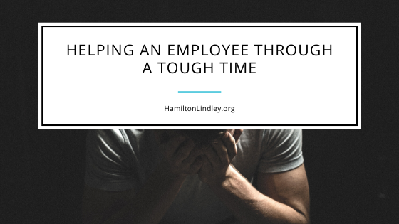 Helping an Employee Through a Tough Time