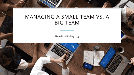 Managing a Small Team vs. a Big Team