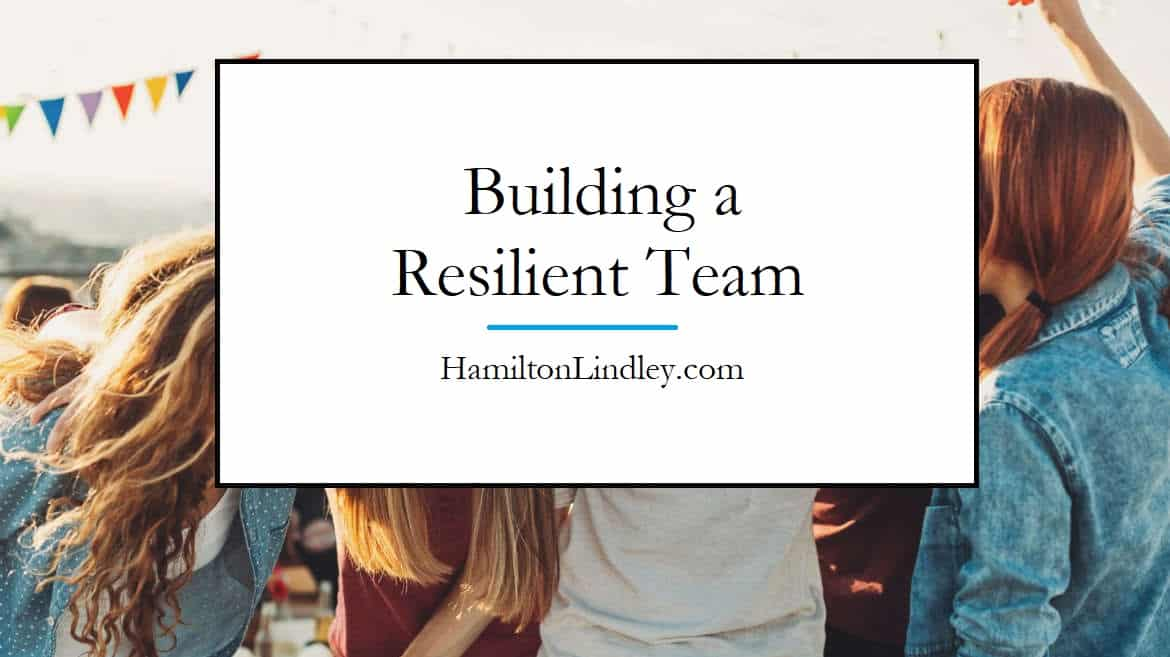 Building a Resilient Team