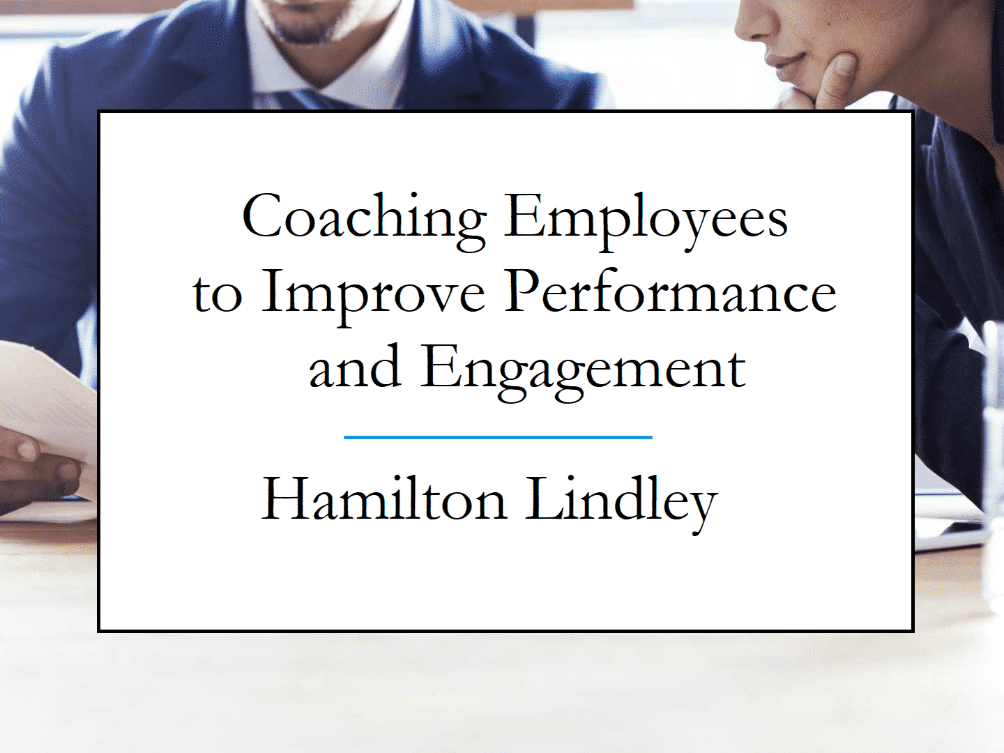 Coaching Employees to Improve Performance and Engagement