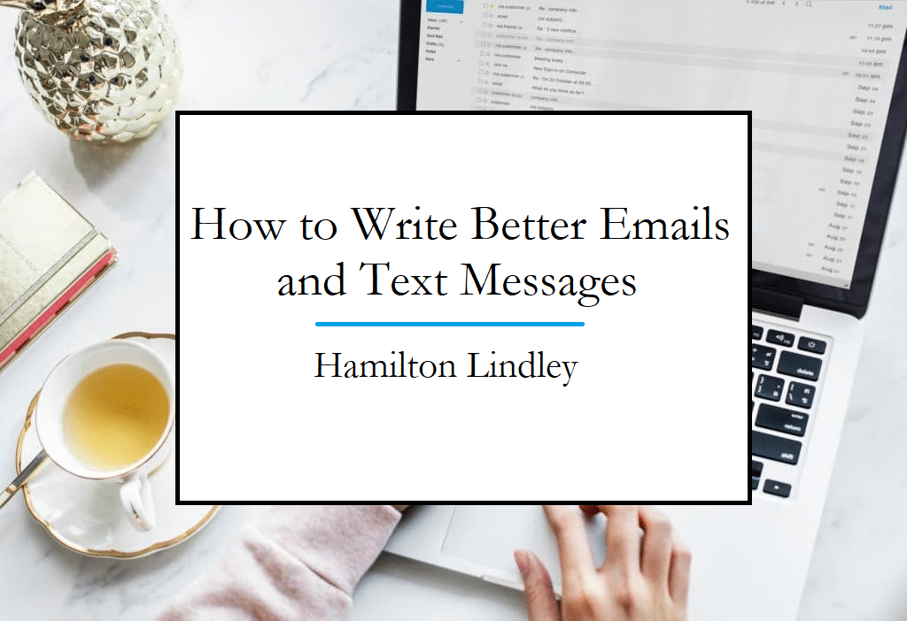 Write Better Emails and Text Messages
