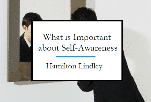 What is Important about Self-Awareness?