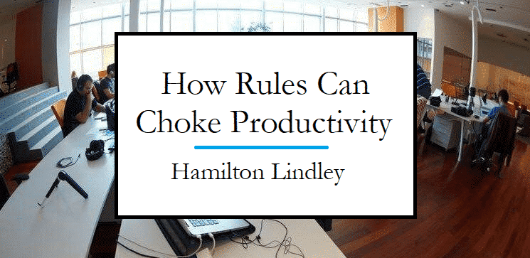 Don't Let Rules Suffocate Productivity