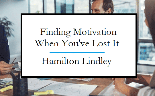 Finding Motivation After You've Lost It